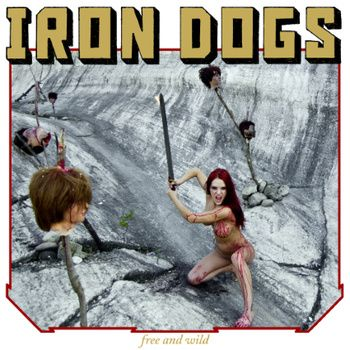 Spoonful Of Tar: Iron Dogs - Free And Wild (Iron Bonehead). Fist pumping NWOBHM headbanging heavy metal. If you're into stuff like High Spirits, Slough Feg and Manilla Road then you can't go wrong.