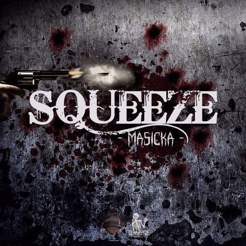 Masicka - Squeeze (Dakrome / Genahsyde Records)  #AidoniaDiss #Alkalinediss #Dakrome #GenahsydeRecords #masicka #Masicka #Mavadodiss #Squeeze