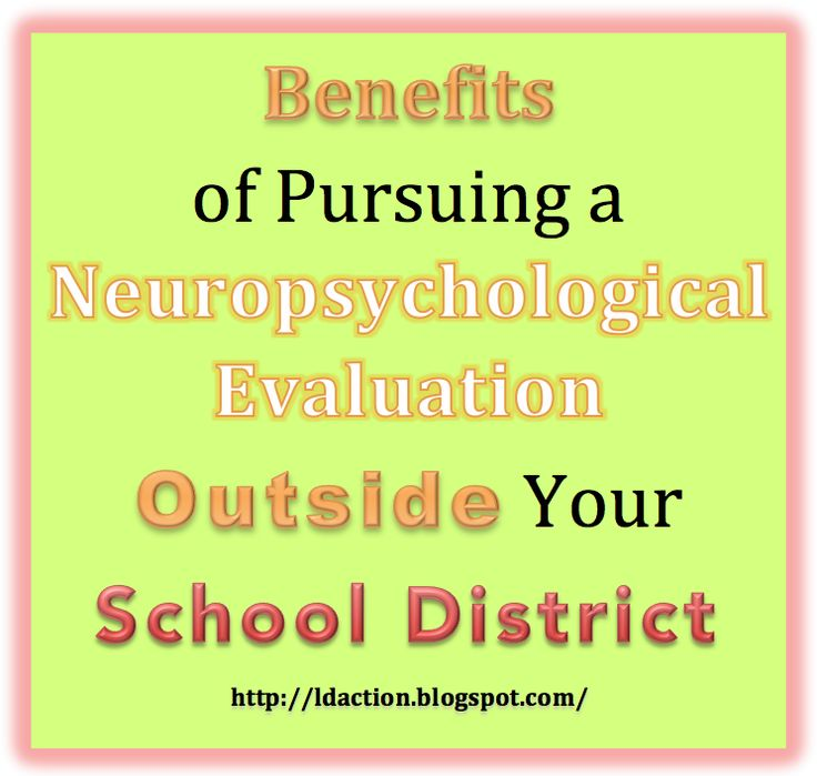LD Action: Creating Possibilities: The Benefits of Pursuing Neuropsychological Evaluations Outside of Your School District