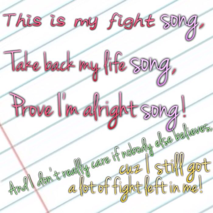 Fight Song-Rachel Patten   I'm obsessed with this song!!
