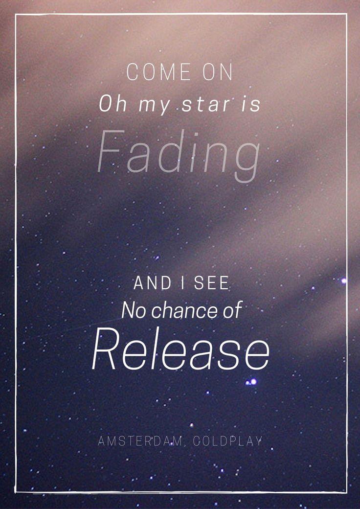 My favorite lyrics from Coldplay's Amsterdam.  My edit.