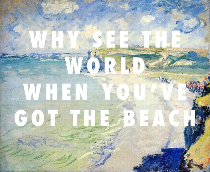 flyartproductions: You've got the beach in Pourville Beach in Pourville, Claude Monet (1882) / Sweet Life, Frank Ocean
