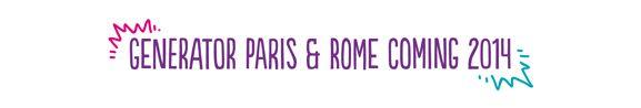 Generator Paris & Rome Coming 2014