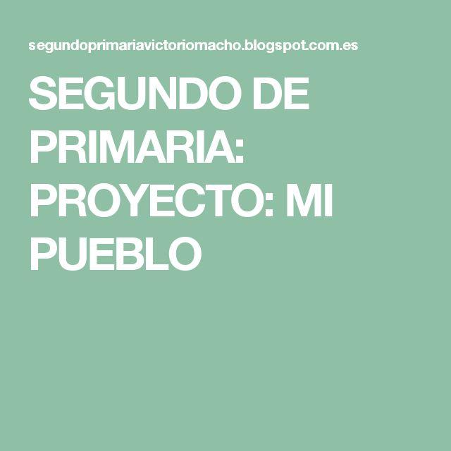 SEGUNDO DE PRIMARIA PROYECTO MI PUEBLO