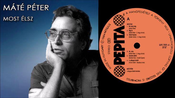 Máté Péter - Most élsz (virtuális nagylemez, 1984)