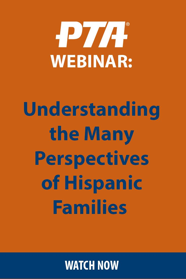 Gain an understanding of the various perspectives of Hispanic families in a webinar with National PTA Board Member, Geronimo Rodriguez, and the Hispanic Heritage Foundation discussing new strategies to effective community outreach and involvement of Hispanic families.