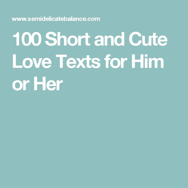 100 Short and Cute Love Texts for Him or Her