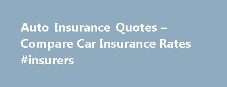 Auto Insurance Quotes – Compare Car Insurance Rates #insurers http://insurance.remmont.com/auto-insurance-quotes-compare-car-insurance-rates-insurers/  #insurance for car # Save Money on Auto Insurance Whether you drive a brand new vehicle or a 20-year-old jalopy, hitting the road requires buying at least minimum levels of insurance coverage. But if you're like most people, you probably don't know what your options are or what coverage you're required to carry, let alone […]The post Auto…