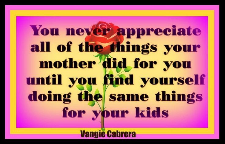 Mom Quote Monday ~ I Appreciate You Every Day Now, Mom! - Mom ...