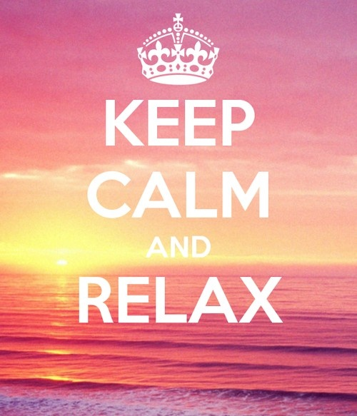 KEEP CALM AND AAAAHHHH RELAXING