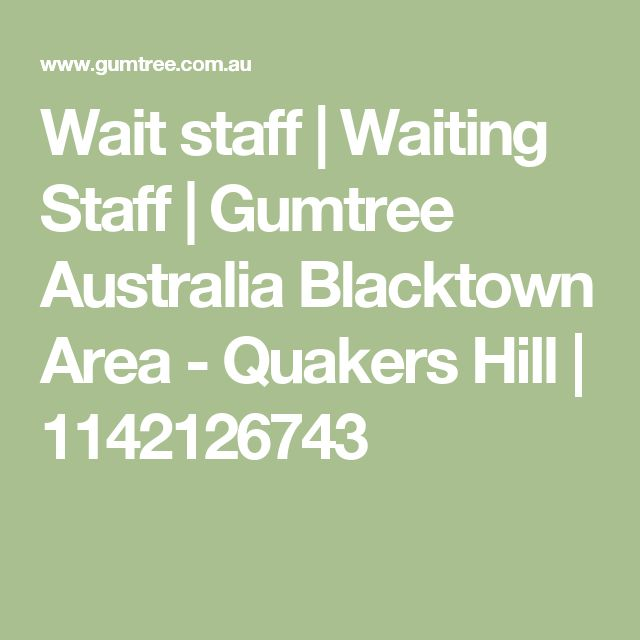 Wait staff | Waiting Staff | Gumtree Australia Blacktown Area - Quakers Hill | 1142126743