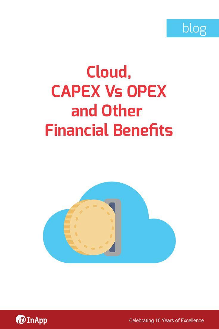 CAPEX Vs OPEX and Other Financial Benefits of CLOUD: http://cloud.inapp.com/cloud-capex-vs-opex-financial-benefits/?utm_source=utm_social_media&utm_medium=utm_SM