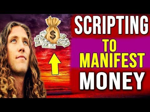 THE LAW OF ATTRACTION : SCRIPTING to Manifest Mone…