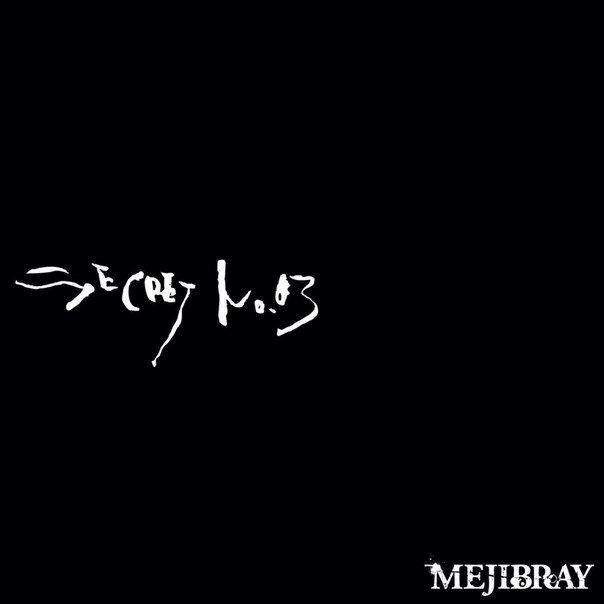 MEJIBRAY: SECRET No.03