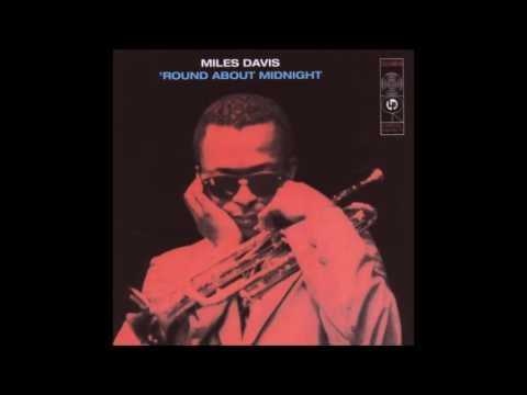 Miles Davis – 'Round About Midnight (full album/ rec. 1955, 1956/ + bonus tracks) ... with John Coltrane, Red Garland, Paul Chambers, and Philly Joe Jones