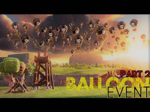 CLASH OF CLANS | BALLOON EVENT - PART 2 | LOON ATTACK STRATEGIES