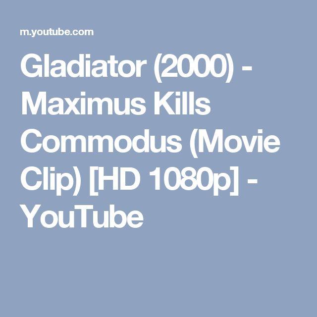 Gladiator (2000) - Maximus Kills Commodus (Movie Clip) [HD 1080p] - YouTube