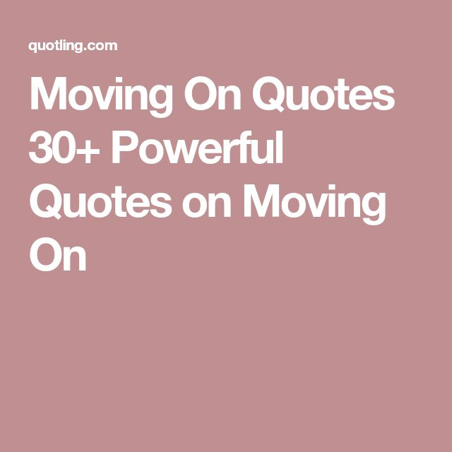 moving on quotes sources of insight
