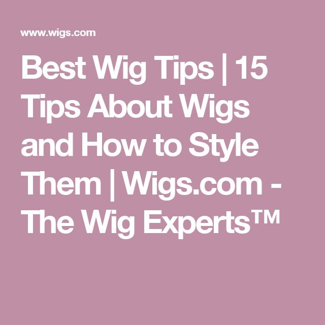 Best Wig Tips | 15 Tips About Wigs and How to Style Them | Wigs.com - The Wig Experts™