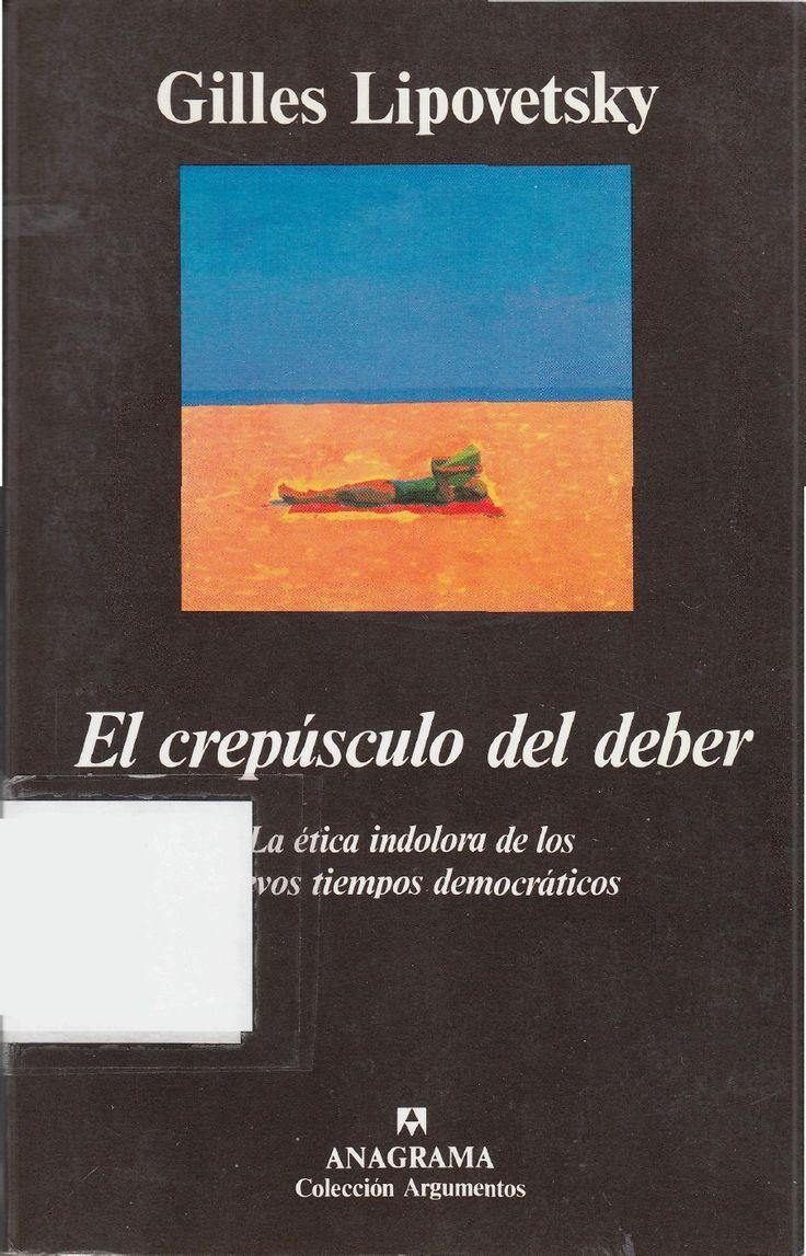 El Crepusculo Del Deber La Etica Indolora de Los Nuevos Tiempos Democraticos 1992 OCR