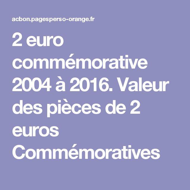 2 euro commémorative 2004 à 2016. Valeur des pièces de 2 euros Commémoratives