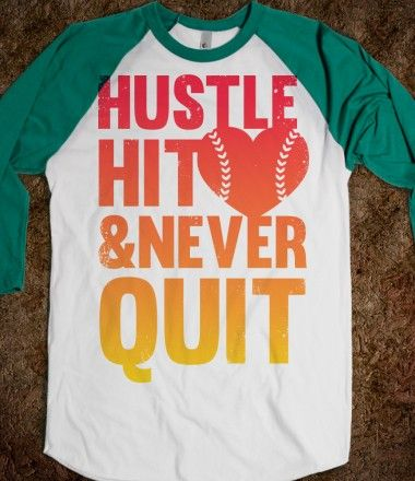 Hustle Hit & Never Quit (Softball)