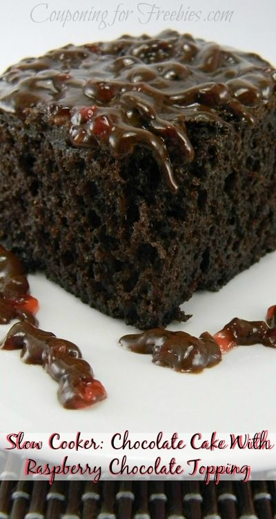 Slow Cooker Recipe: Chocolate Cake With Raspberry Chocolate Topping - http://couponingforfreebies.com/slow-cooker-chocolate-cake-raspberry-chocolate-topping/
