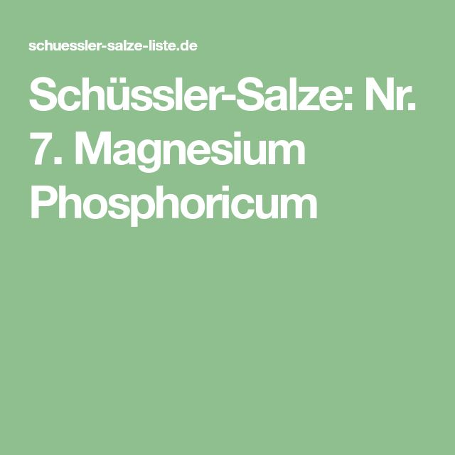 Schüssler-Salze: Nr. 7. Magnesium Phosphoricum