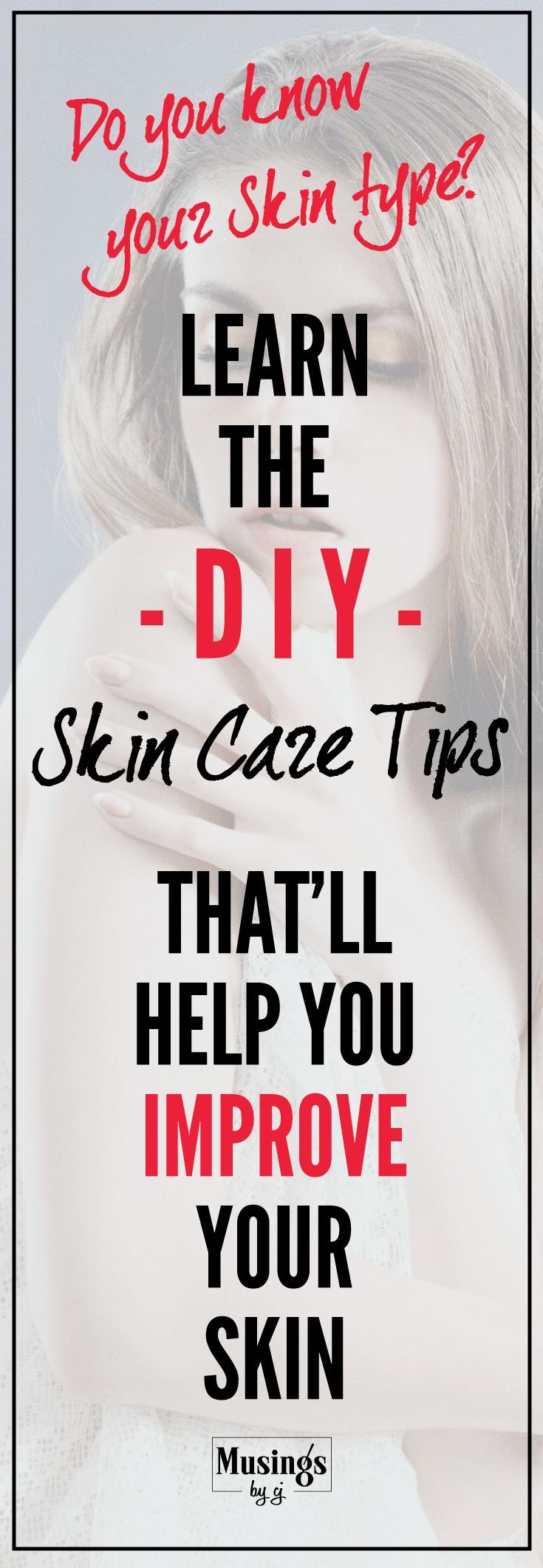 Skin Care Tips according to Skin Types. Know you Skin Type and learn the DIY tips for skin care. Easy Natural Skin Care routines for acne and blemishes for a naturally beautiful skin