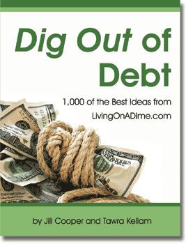 Dig Out of Debt | 1,000 of the best ideas from Living on a Dime