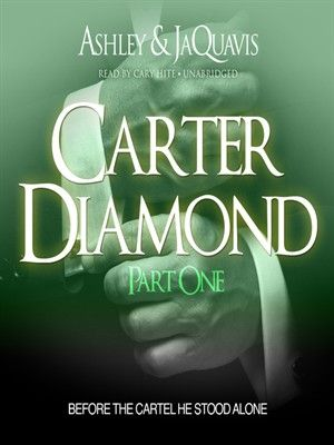 African-American:Urban Fiction The Cartel: Carter Diamond Series, Book 1 Series: The Cartel: Carter Diamond by Ashley & JaQuavis Cary Hite Rating*****