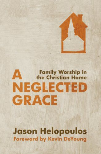 A Neglected Grace: Family Worship in the Christian Home by Jason Helopoulos http://www.amazon.com/dp/1781912033/ref=cm_sw_r_pi_dp_towItb1EM00QHETN
