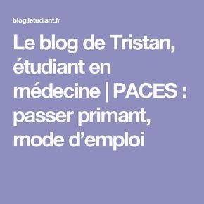 Le blog de Tristan, étudiant en médecine | PACES : passer primant, mode d'emploi