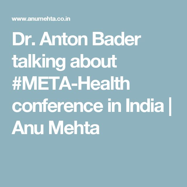Dr. Anton Bader talking about #META-Health conference in India | Anu Mehta