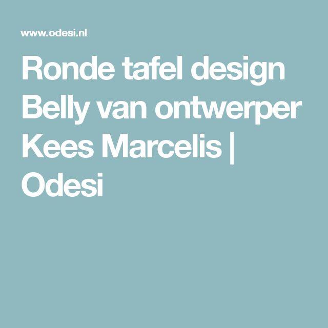 Ronde tafel design Belly van ontwerper Kees Marcelis   Odesi