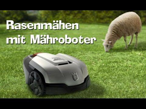 Rasenmähen mal anders, mit Rasenroboter - Rasenmäher Roboter im Test - Mähroboter Husqvarna - YouTube