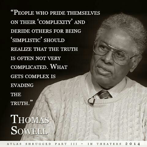 Thomas Sowell is a very smart man who should be held up and applauded by all men.