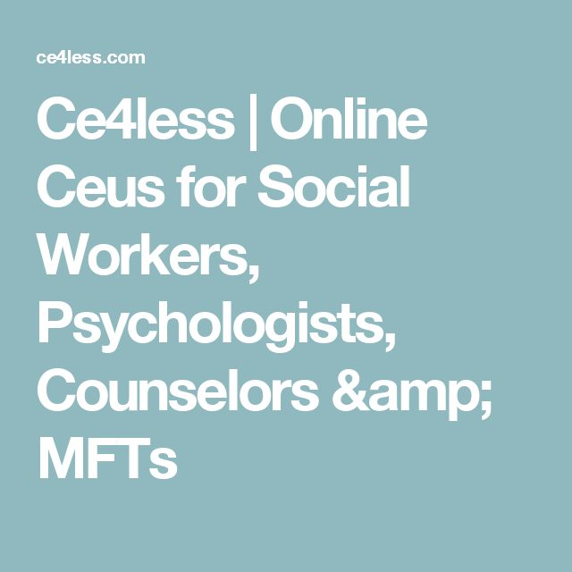 Ce4less | Online Ceus for Social Workers, Psychologists, Counselors & MFTs