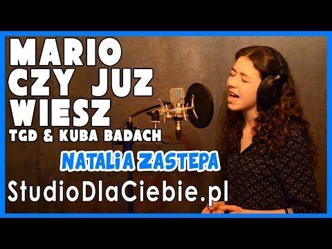 Mario Czy Juz Wiesz Tgd I Kuba Badach Cover By Natalia Zastepa Youtube Mario Youtube Natalia