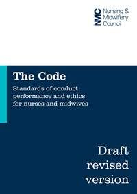 Consultation on a draft revised Code and our proposed approach to revalidation | Nursing and Midwifery Council