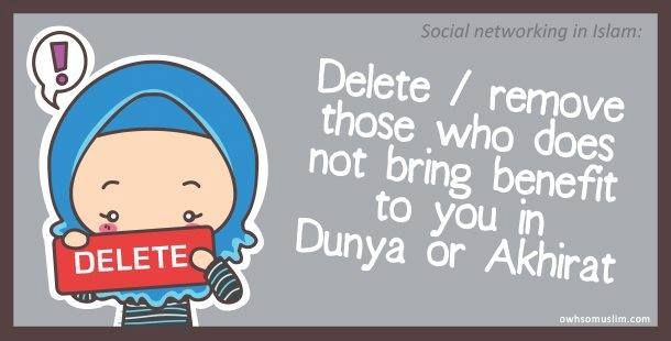 delete/remove those who do not bring benefit to you in Dunya or Akhira