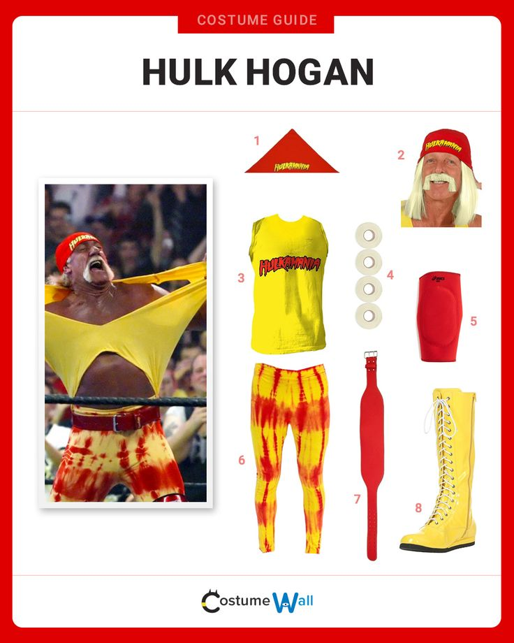 Get into the ring dressed in a costume like Hulk Hogan, the greatest pro wrestler and 12-time world champion