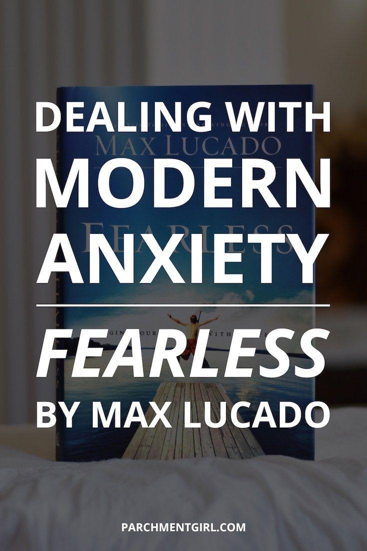 Book Review: Faith + Modern Anxiety in Fearless by Max Lucado