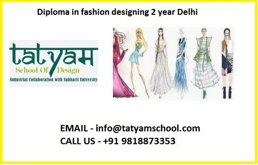 If You Are Thinking Of Doing A Diploma In Fashion Designing For 2 Years In Delhi Then You Should Contact Tatyam School Offers Courses For Fashion In 2020