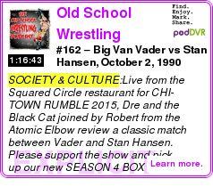 #SOCIETY #PODCAST  Old School Wrestling Podcast    #162 ? Big Van Vader vs Stan Hansen, October 2, 1990    LISTEN...  http://podDVR.COM/?c=9826befd-6973-b5cb-36d8-bb7f79657fc7