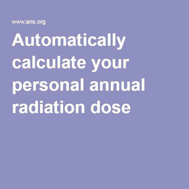 Automatically calculate your personal annual radiation dose