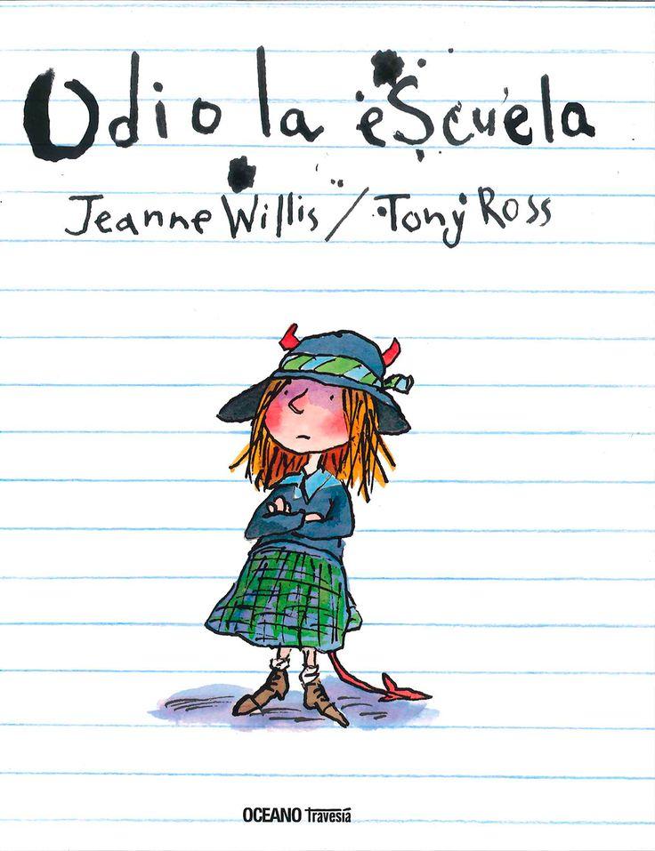 Odio la escuela - Jeanne Willis y Tony Ross [6+ años]