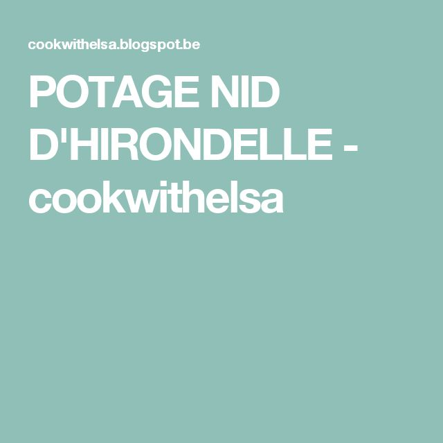 POTAGE NID D'HIRONDELLE - cookwithelsa