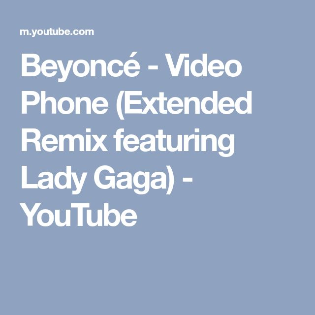 Beyoncé - Video Phone (Extended Remix featuring Lady Gaga) - YouTube