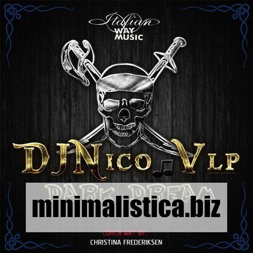 DJ Nico Vlp  Dark Dream - http://minimalistica.biz/dj-nico-vlp-dark-dream/